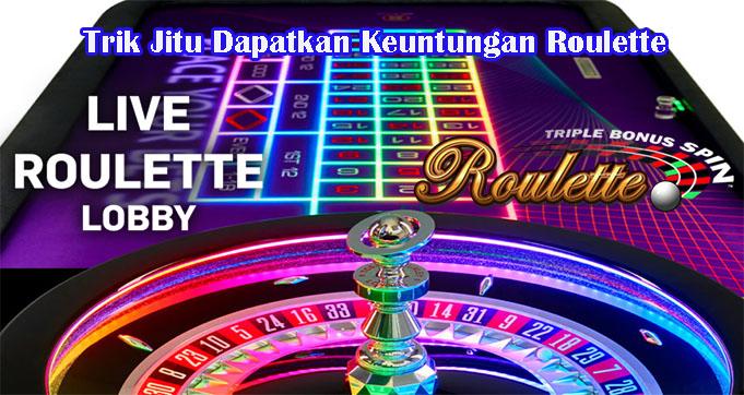 Trik Jitu Dapatkan Keuntungan Roulette