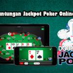 Miliki Keuntungan Jackpot Poker Online